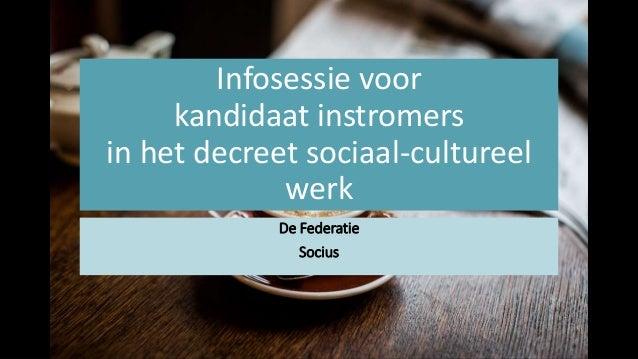 Infosessie voor kandidaat instromers in het decreet sociaal-cultureel werk De Federatie Socius