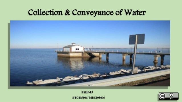 Collection & Conveyance of Water  Unit-II  BTCI05006/ MBCI05006