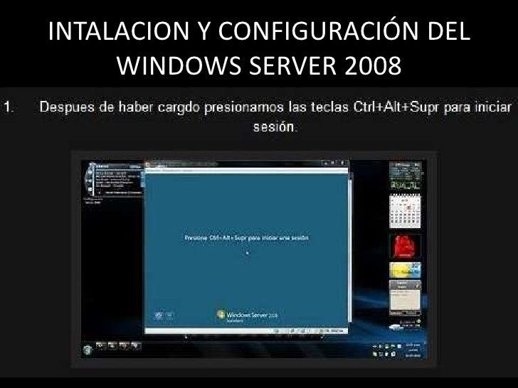 INTALACION Y CONFIGURACIÓN DEL WINDOWS SERVER 2008<br />