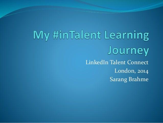 LinkedIn Talent Connect London, 2014 Sarang Brahme