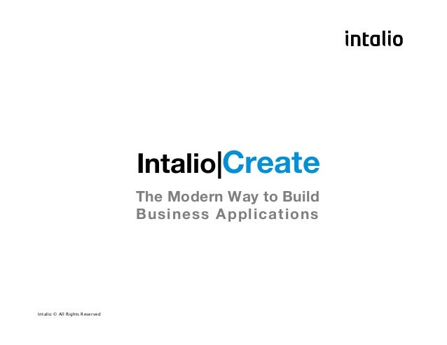 Intalio|Create                                          The Modern Way to Build                                 Business A...