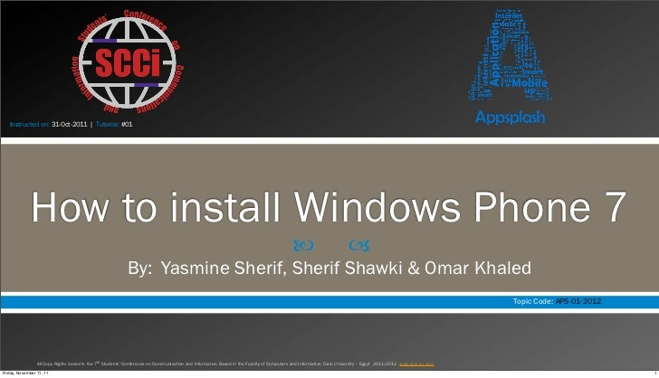 Instructed on: 31-Oct-2011 | Tutorial: #01             How to install Windows Phone 7                                     ...