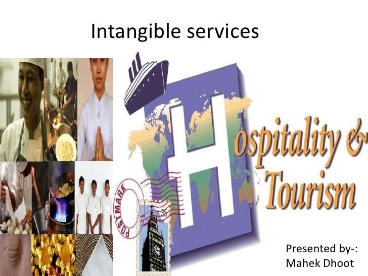 Intangible services<br />Presented by-:<br />MahekDhoot<br />