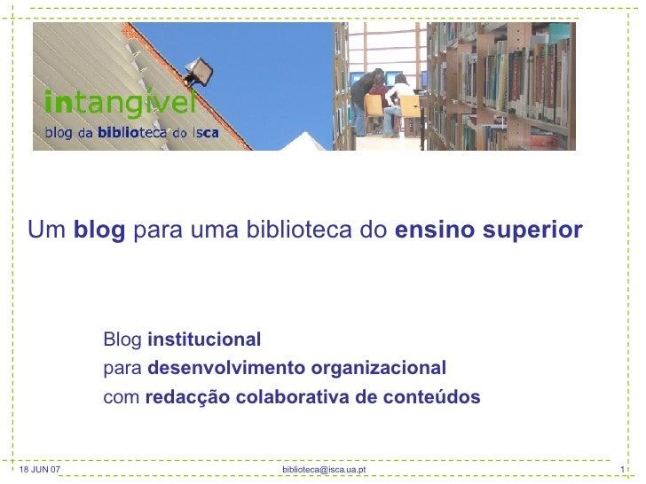 Um  blog  para uma biblioteca do  ensino superior Blog  institucional para  desenvolvimento organizacional com  redacção c...