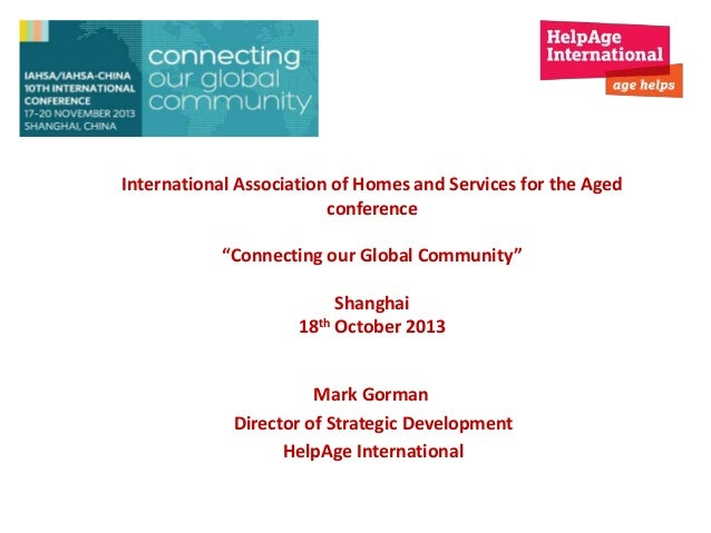 """International Association of Homes and Services for the Aged conference """"Connecting our Global Community"""" Shanghai 18th Oc..."""
