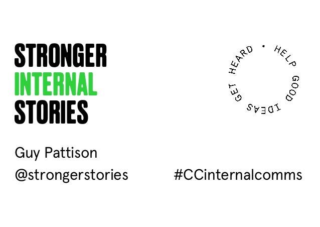 stronger internal stories @strongerstories #CCinternalcomms Guy Pattison