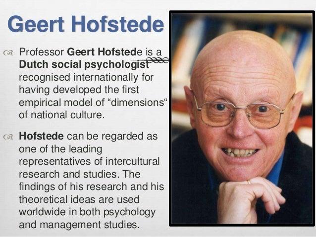 geert hofstede Geert hofstede教授1928年生于荷兰的哈勒姆。他曾经参过军,又做过多年的工程师。1965年,他加入了ibm公司的人事部门。1971年他.