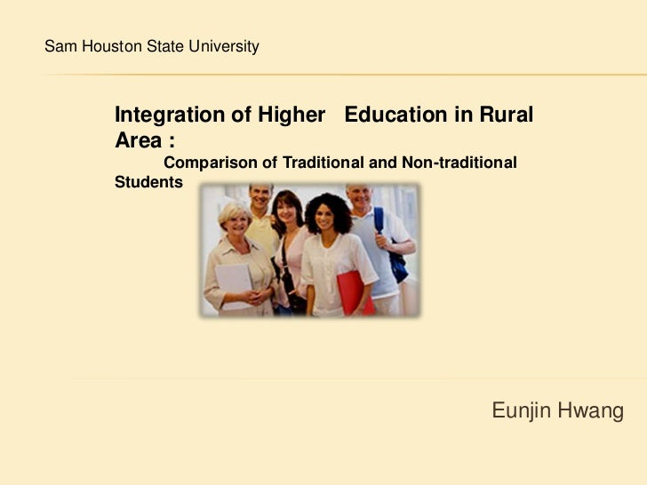 Sam Houston State University <br />Integration of Higher   Education in Rural Area :<br />Comparison of Traditional and No...