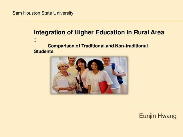 Sam Houston State University <br />Integration of Higher Education in Rural Area :<br />Comparison of Traditional and Non-...