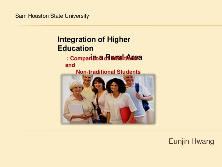 Sam Houston State University <br />Integration of Higher Education <br />in a Rural Area <br />: Comparison of Traditional...