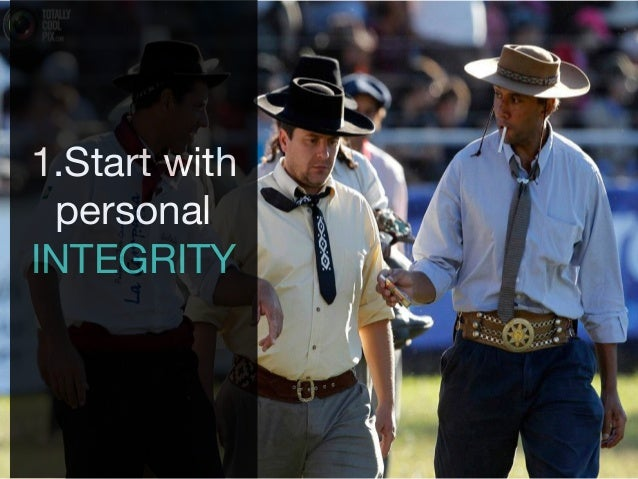 1.Start with personal INTEGRITY