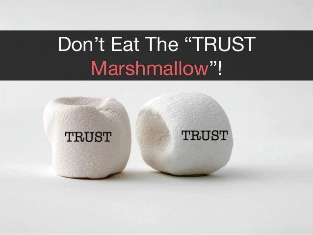 """Don't Eat The """"TRUST Marshmallow""""!"""