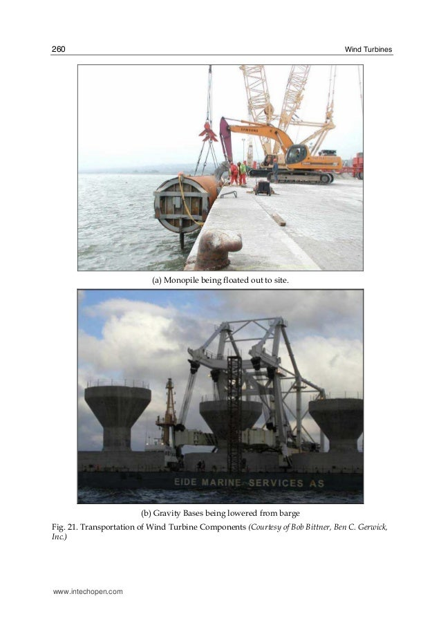 Wind Turbines260 (a) Monopile being floated out to site. (b) Gravity Bases being lowered from barge Fig. 21. Transportatio...