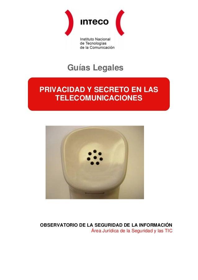 Guías LegalesPRIVACIDAD Y SECRETO EN LAS    TELECOMUNICACIONESOBSERVATORIO DE LA SEGURIDAD DE LA INFORMACIÓN              ...