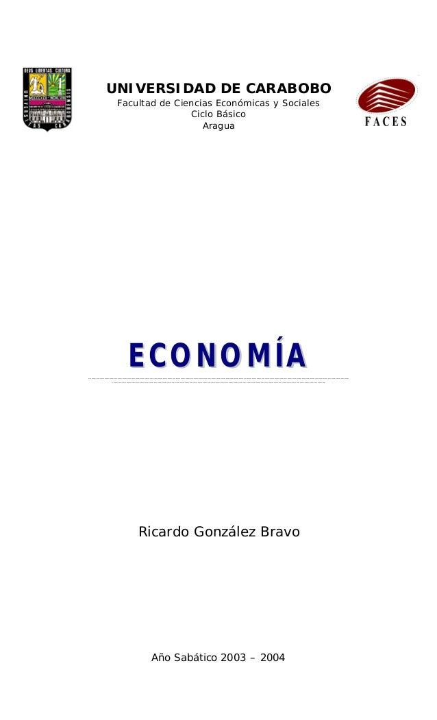 UNIVERSIDAD DE CARABOBO Facultad de Ciencias Económicas y Sociales Ciclo Básico Aragua EECCOONNOOMMÍÍAA-------------------...