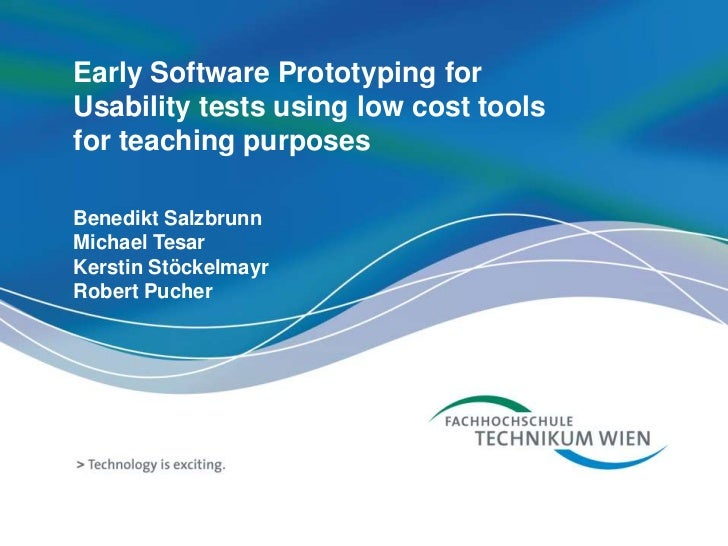 Early Software Prototyping forUsability tests using low cost toolsfor teaching purposes<br />Benedikt Salzbrunn<br />Micha...