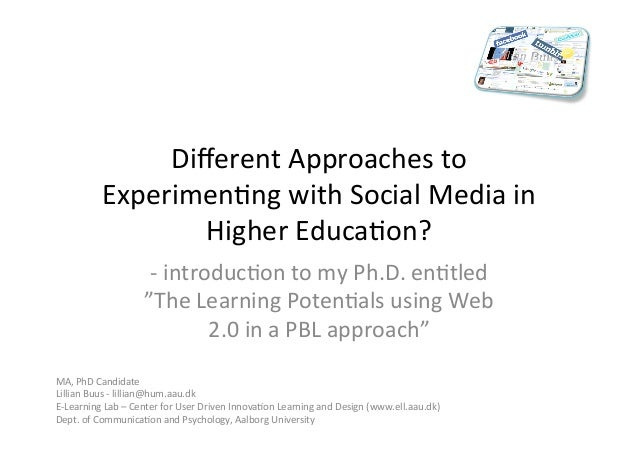 Different	  Approaches	  to	                 Experimen3ng	  with	  Social	  Media	  in	                         Higher	  Ed...