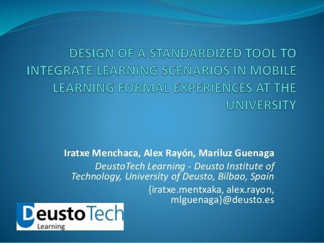 Iratxe Menchaca, Alex Rayón, Mariluz Guenaga DeustoTech Learning - Deusto Institute of Technology, University of Deusto, B...