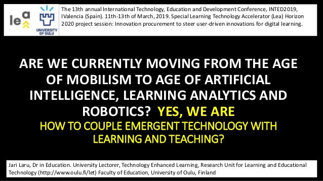 ARE WE CURRENTLY MOVING FROM THE AGE OF MOBILISM TO AGE OF ARTIFICIAL INTELLIGENCE, LEARNING ANALYTICS AND ROBOTICS? YES, ...