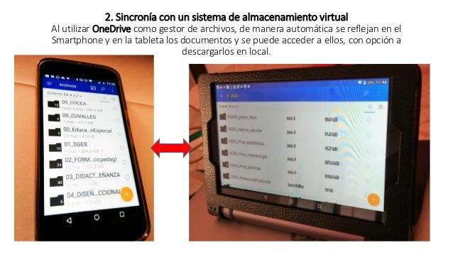 2. Sincronía con un sistema de almacenamiento virtual Al utilizar OneDrive como gestor de archivos, de manera automática s...