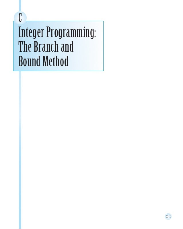 C-1 C IntegerProgramming: TheBranchand BoundMethod