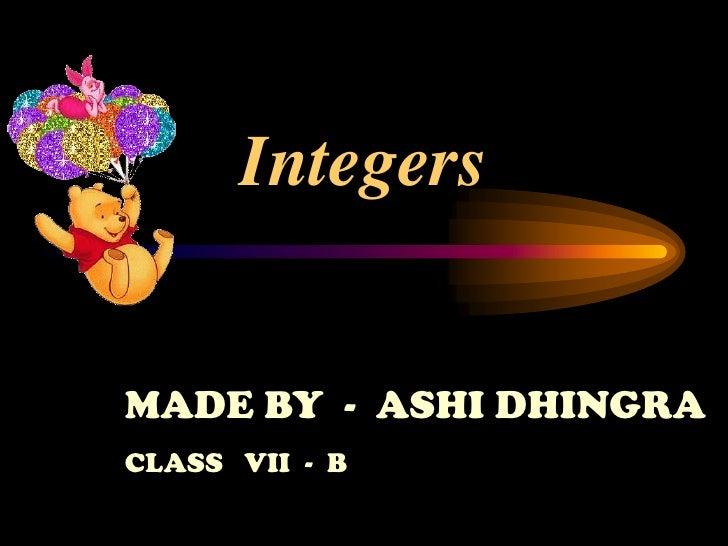 IntegersMADE BY - ASHI DHINGRACLASS VII - B