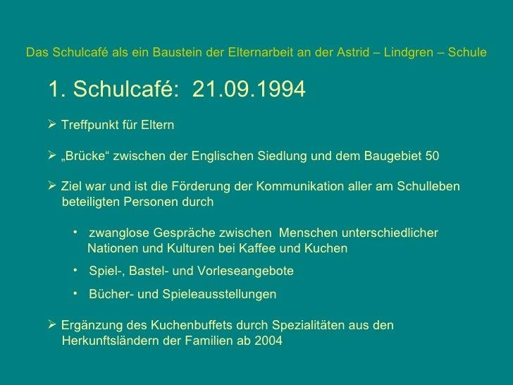 Das Schulcafé als ein Baustein der Elternarbeit an der Astrid – Lindgren – Schuleab 2009: konzeptionelle Überlegungen zur...