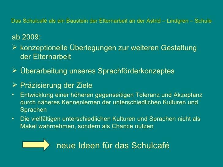 Das Schulcafé als ein Baustein der Elternarbeit an der Astrid – Lindgren – Schule                 Schulcafé am 30.11.2011 ...
