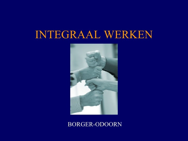 INTEGRAAL WERKEN BORGER-ODOORN