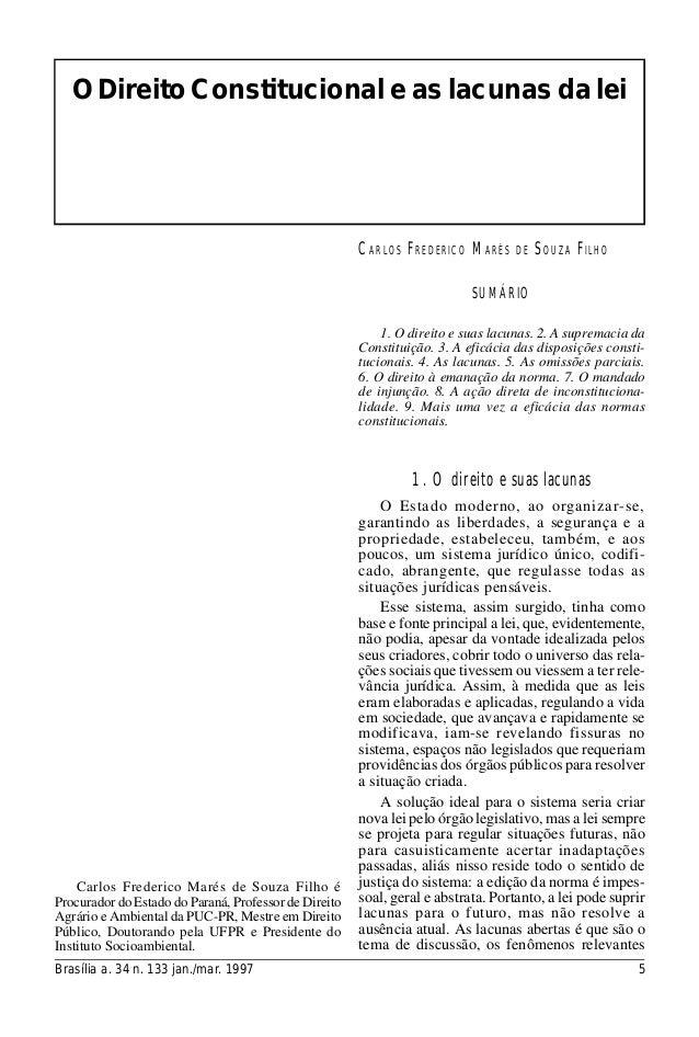 Brasília a. 34 n. 133 jan./mar. 1997 5 ODireito Constitucional e as lacunas da lei CARLOS FREDERICO MARÉS DE SOUZA FILHO C...