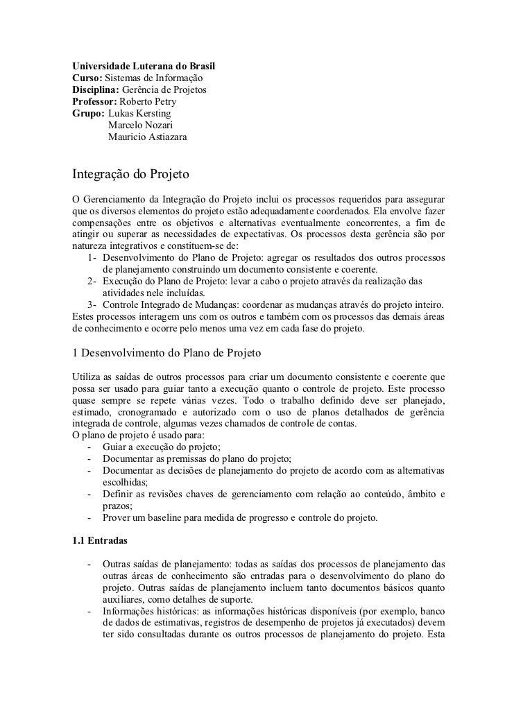 Universidade Luterana do BrasilCurso: Sistemas de InformaçãoDisciplina: Gerência de ProjetosProfessor: Roberto PetryGrupo:...