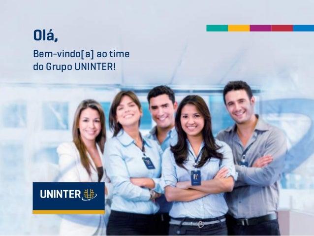 Olá, Bem-vindo[a] ao time do Grupo UNINTER!