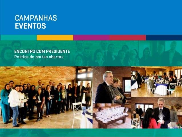 CAMPANHAS EVENTOS ENCONTRO COM PRESIDENTE Política de portas abertas