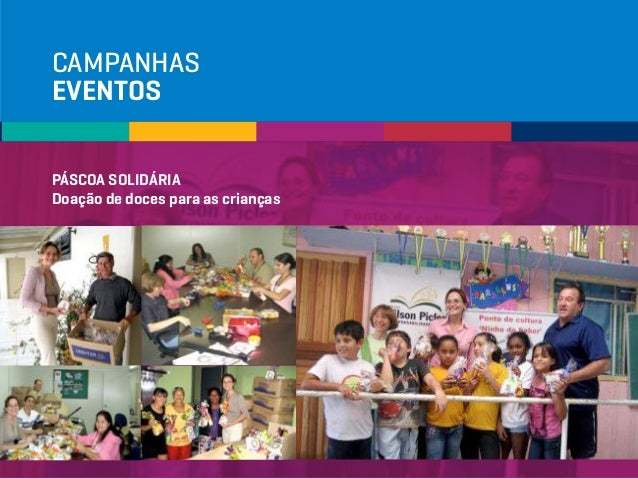 CAMPANHAS EVENTOS PÁSCOA SOLIDÁRIA Doação de doces para as crianças