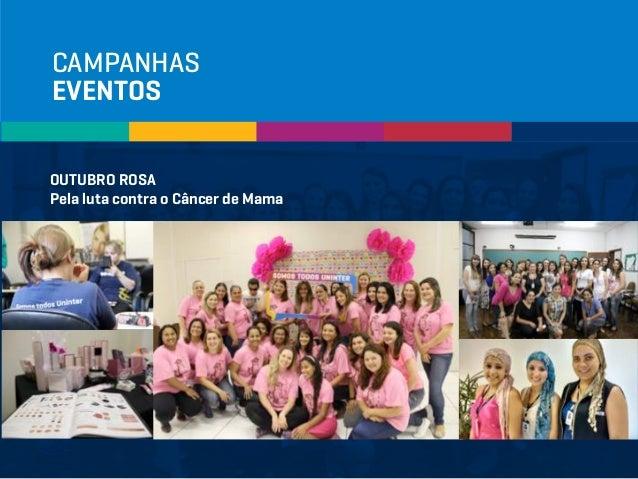 CAMPANHAS EVENTOS OUTUBRO ROSA Pela luta contra o Câncer de Mama