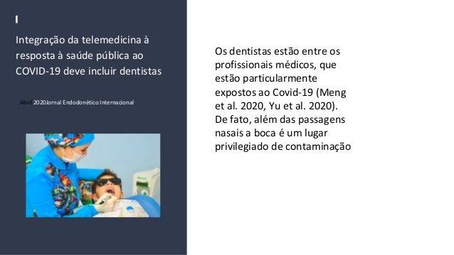 Integração da telemedicina à resposta à saúde pública ao COVID‐19 deve incluir dentistas Abril 2020Jornal Endodonético Int...