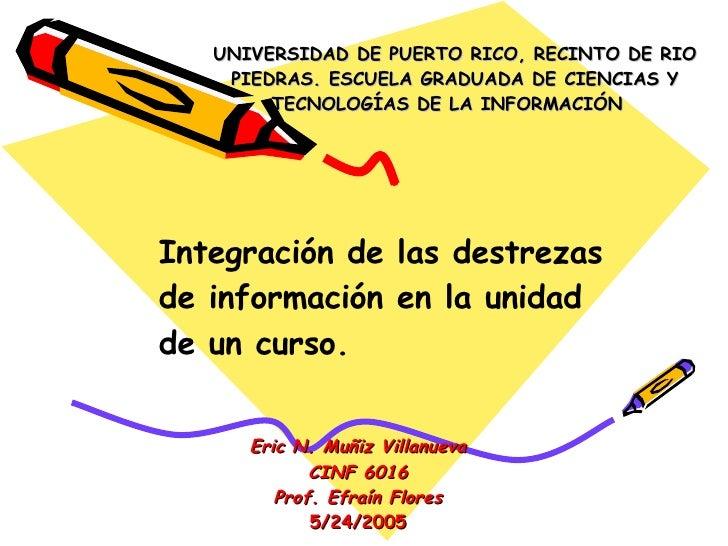 UNIVERSIDAD DE PUERTO RICO, RECINTO DE RIO PIEDRAS. ESCUELA GRADUADA DE CIENCIAS Y TECNOLOGÍAS DE LA INFORMACIÓN  Eric N. ...