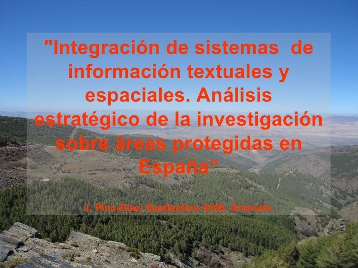 """""""Integración de sistemas  de información textuales y espaciales. Análisis estratégico de la investigación sobre áreas..."""