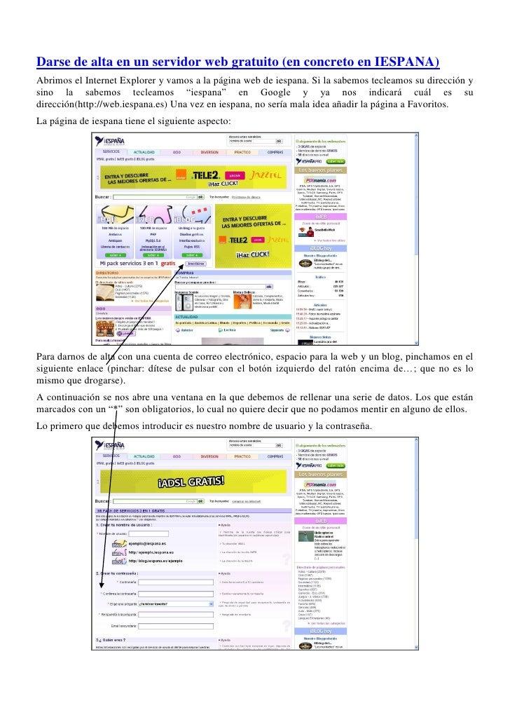 Darse de alta en un servidor web gratuito (en concreto en IESPANA) Abrimos el Internet Explorer y vamos a la página web de...
