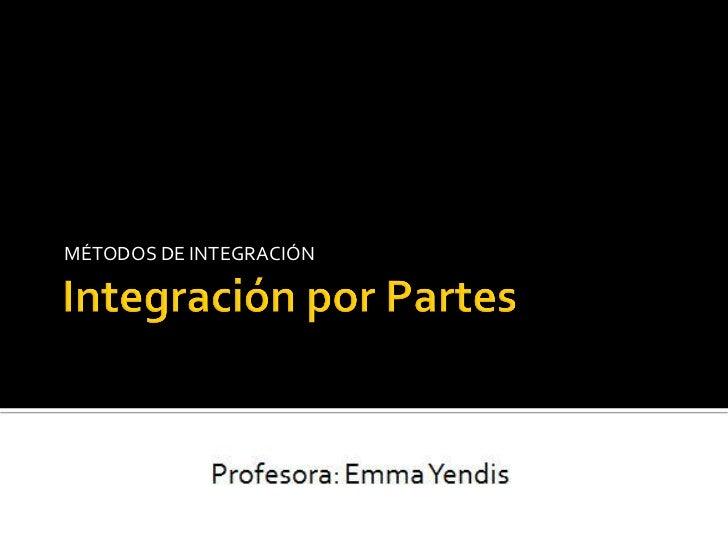 MÉTODOS DE INTEGRACIÓN