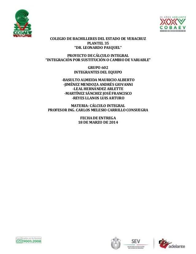 """COLEGIO DE BACHILLERES DEL ESTADO DE VERACRUZ PLANTEL 35 """"DR. LEONARDO PASQUEL"""" PROYECTO DE CÁLCULO INTEGRAL """"INTEGRACIÓN ..."""