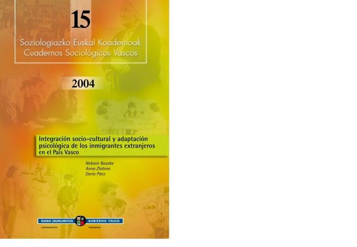 Integración socio-cultural y  adaptación psicológica de los inmigrantes extranjeros       en el País Vasco                ...