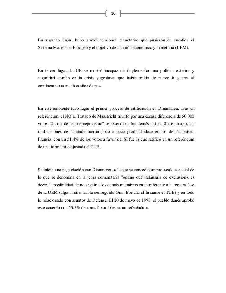 10     En segundo lugar, hubo graves tensiones monetarias que pusieron en cuestión el Sistema Monetario Europeo y el objet...