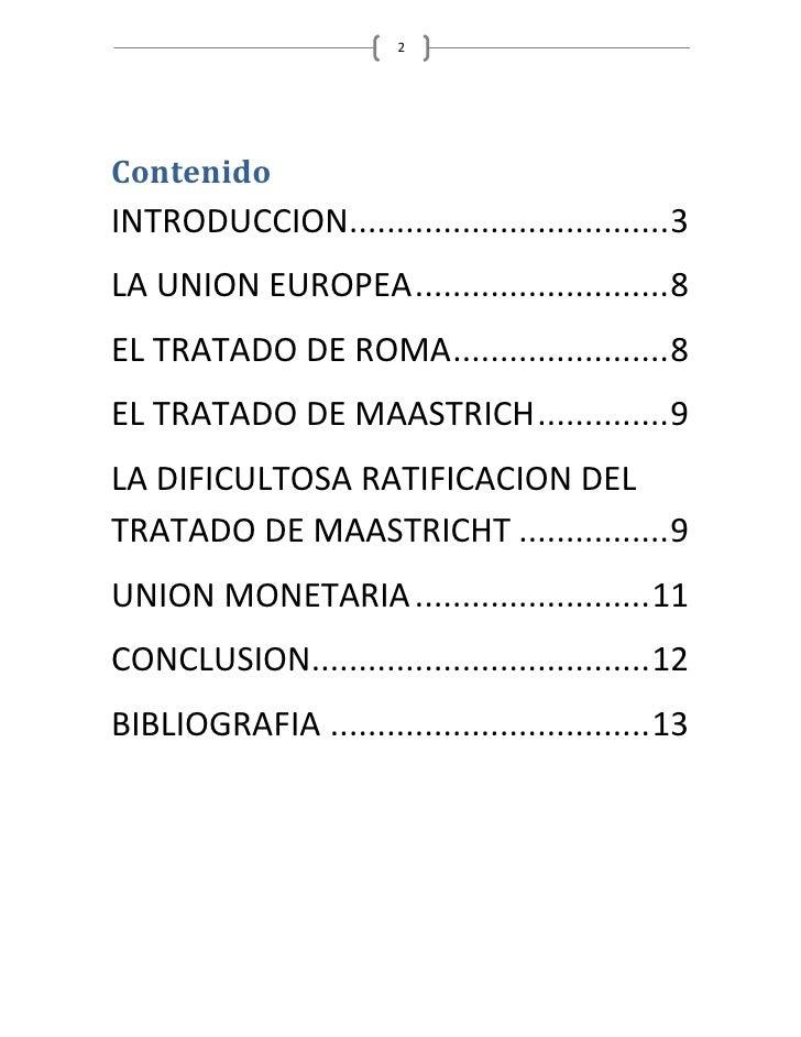 2     Contenido INTRODUCCION.................................. 3 LA UNION EUROPEA ........................... 8 EL TRATADO...