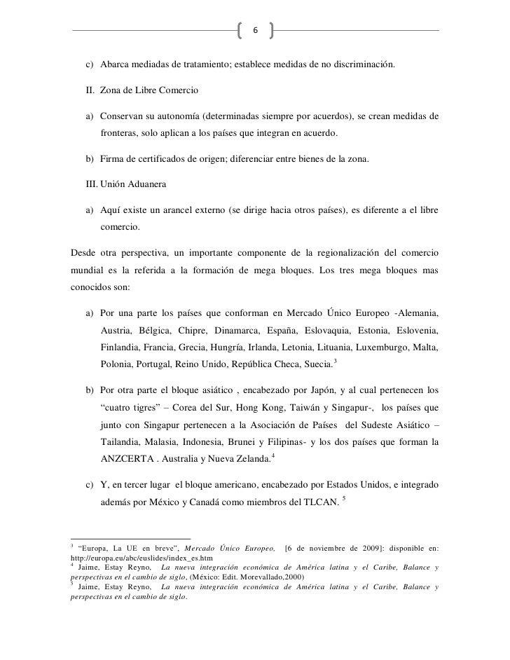 6       c) Abarca mediadas de tratamiento; establece medidas de no discriminación.      II. Zona de Libre Comercio      a)...