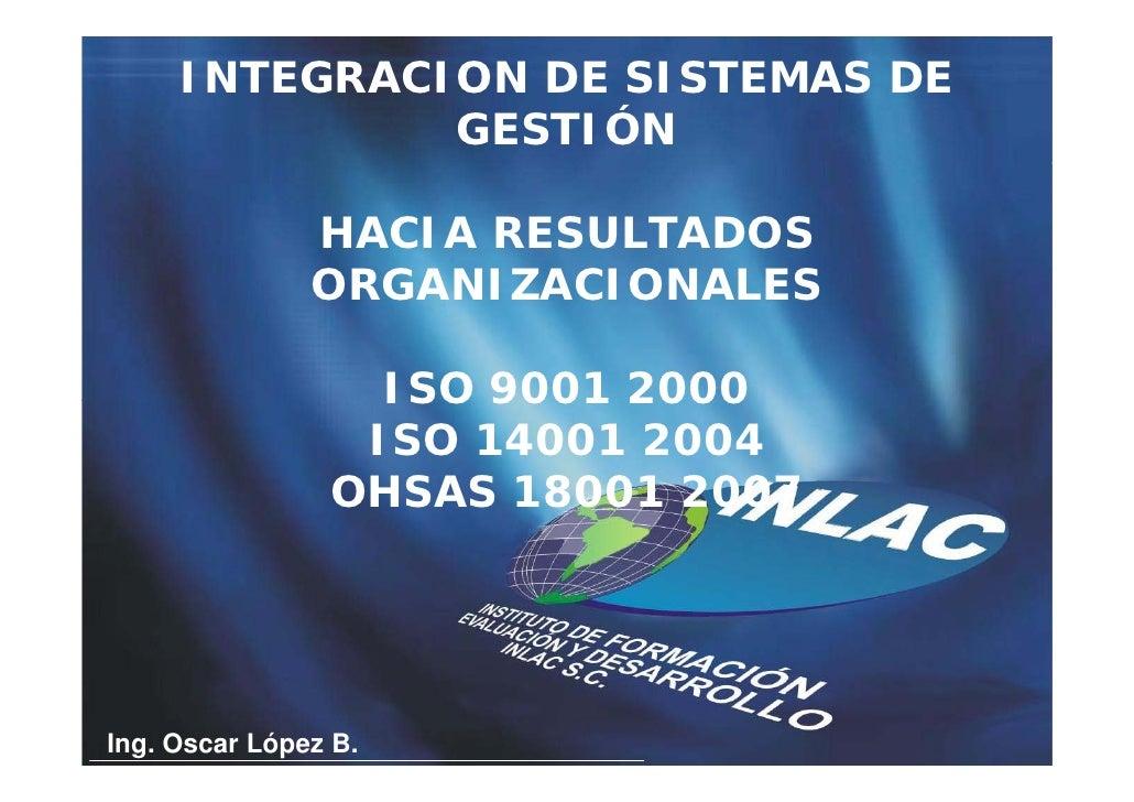 INTEGRACION DE SISTEMAS DE               GESTIÓN                 HACIA RESULTADOS                ORGANIZACIONALES         ...