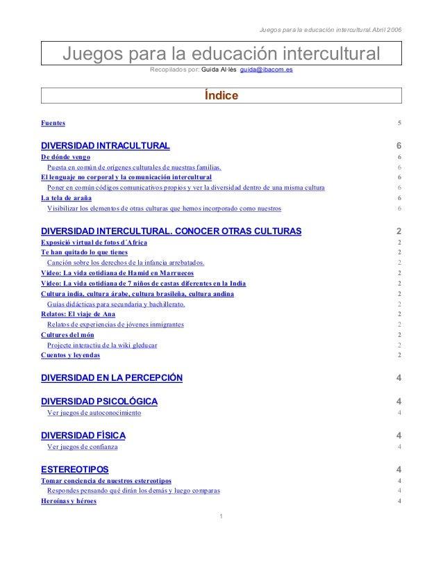 Juegos para la educación intercultural.Abril 2006 1 Juegos para la educación intercultural Recopilados por: Guida Al·lès g...