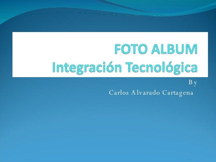 By Carlos Alvarado Cartagena