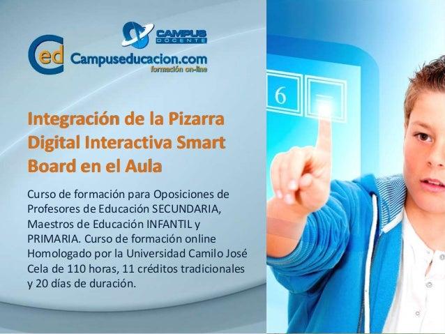 Integración de la Pizarra Digital Interactiva Smart Board en el Aula Curso de formación para Oposiciones de Profesores de ...
