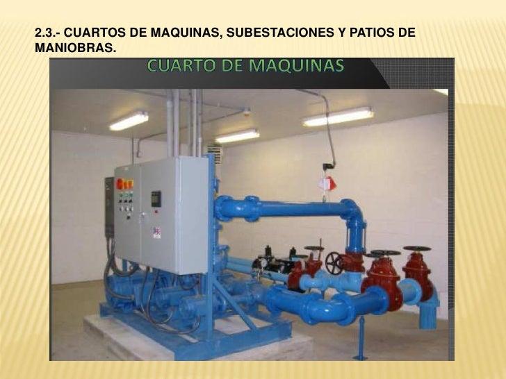 ¿Qué es un cuarto de maquinas?Es un espacio dedicado a alojar los diferentes equipos que se utilizan anivel Industrial par...